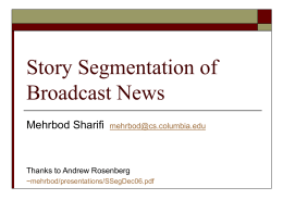Story Segmentation of Broadcast News