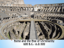 Rome and the Rise of Christianity 600 B.C.
