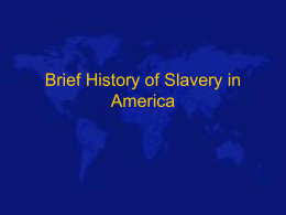 Brief History of Slavery in America