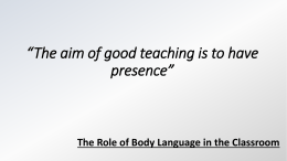 "The aim of good teaching is to have presence"" ""You need …"