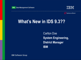 What's new in IDS 9.3? - International Informix Users Group