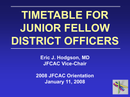 TIMETABLE FOR JUNIOR FELLOW DISTRICT OFFICERS