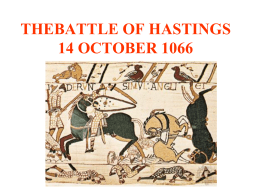 THEBATTLE OF HASTINGS 14 OCTOBER 1066
