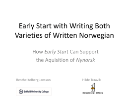 Early Start with Writing both Forms of Written Norwegian