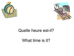 Quelle heure est-il? What time is it?