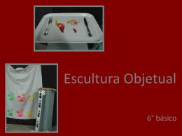 Escultura Objetual - Nueva base curricular mineduc
