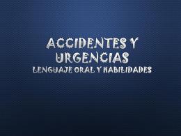 ACCIDENTES y URGENCIAS lenguaje oral y habilidades
