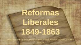 Reformas Liberales 1849-1863