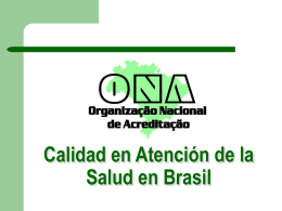 The Brazilian System of Accreditation - ONA ONA