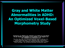 Whitte and Gray Matter Abnormalities in ADHD: An …