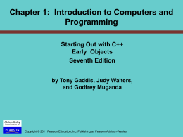 PowerPoint Slides for Starting Out with C++ Early Objects