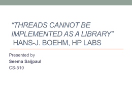 "Threads cannot be implemented as a Library"" – Hans"
