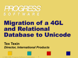 Migration of a 4GL and Relational Database to Unicode