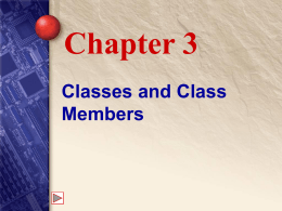 Chapter 3 Classes and Class Members - Glencoe/McGraw-Hill