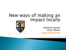 Noelette Hanley, Chief Officer, Luton Irish Forum In 2013