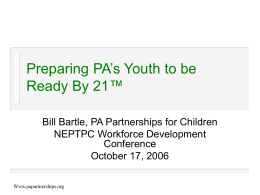 Preparing PA's Youth to be Ready By 21™