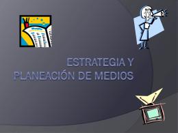 Estrategia y Planeacion de Medios