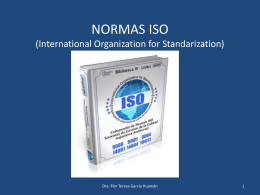 NORMAS ISO (International Organization for Standarization)