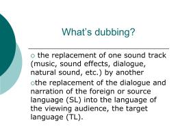 What's dubbing?
