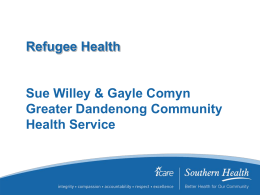 Refugee Health Sue Willey & Gayle Comyn Greater …