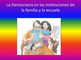 La Democracia en las Instituciones de la familia y la escuela