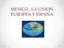 RELACION MEXICO LA UNION EUROPEA