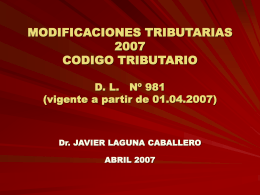 MODIFICACIONES TRIBUTARIAS 2007 CODIGO …
