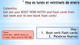 Calientito: Get out your BOOT VERB NOTES and flash cards