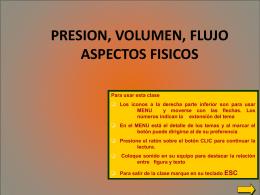 ASPECTOS FISICOS PRESION, VOLUMEN FLUJO