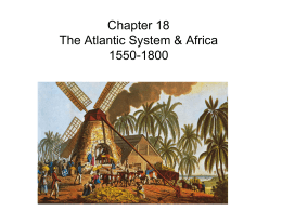 Chapter 18 The Atlantic System & Africa, 1550-1800