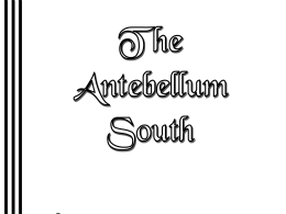 The Antebellum South - Heritage High School