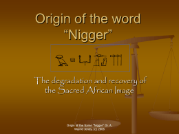 Origin of the word (Name) Nigger - Gateway-to