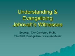 Understanding & Evangelizing Jehovah's Witnesses