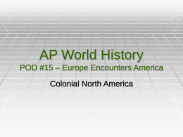 AP World History POD #15 – Europe Encounters America