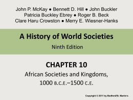 Chapter 10 African Societies and Kingdoms ca. 1000 B.C.E