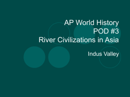 AP World History POD #3 River Civilizations in Asia