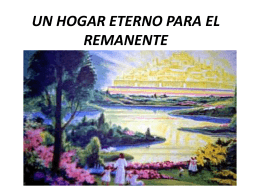 UN HOGAR ETERNO PARA EL REMANENTE