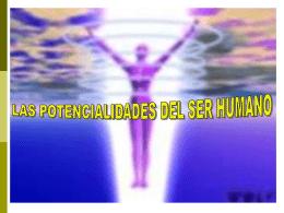 Las potencialidades del ser humano.