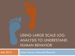 Using Large Scale Log Analysis to Understand Human …