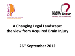 A Changing Legal Landscape: the view from Acquired Brain