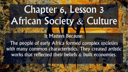 Chapter 6, Lesson 3 African Society & Culture