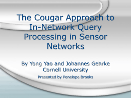 The Cougar Approach to In-Network Query Processing in