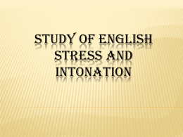 STUDY OF ENGLISH STRESS AND INTONATION