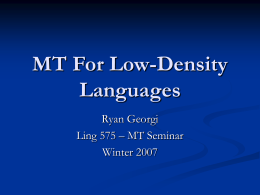 MT For Low-Density Languages