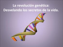 Los genes y el ADN.