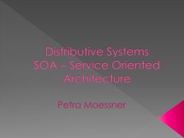 Distributive SystemsSOA – Service Oriented Architecture