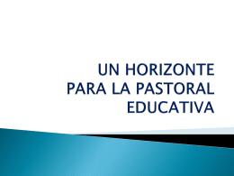 UN HORIZONTE PARA LA PASTORAL EDUCATIVA