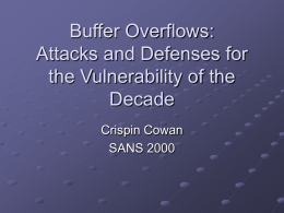Buffer Overflows: Attacks and Defenses for the
