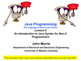 Java Programming The Language of Now & the Future*