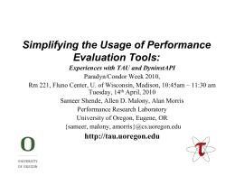 TAU Performance System Sameer Shende, Allen D. Malony